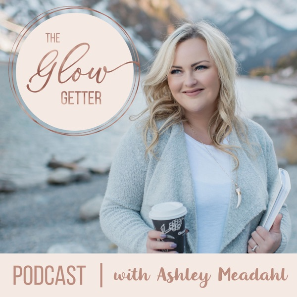 The Glow Getter Podcast