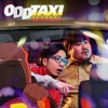 ODDTAXI by スカートとPUNPEE