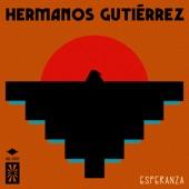 Hermanos Gutierrez - Esperanza