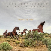 Tekla Waterfield & Jeff Fielder - Wrong Time State of Mind