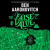 Ben Aaronovitch - False Value (Unabridged)  artwork