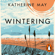 Katherine May - Wintering