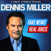 Dennis Miller - Dennis Miller: Fake News, Real Jokes (Unabridged)  artwork