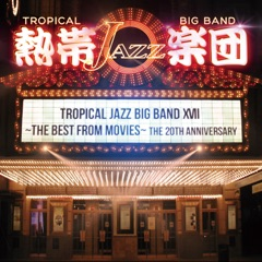 Tropical Jazz Big Band XVII - The Best from Movies