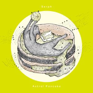 Serph - Astral Pancake - EP