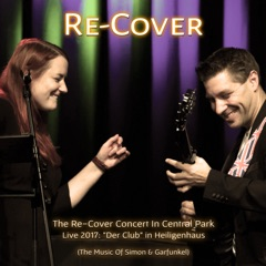 The Re-Cover Concert In Central Park - Live 2017 in Heiligenhaus (The Music Of Simon & Garfunkel)
