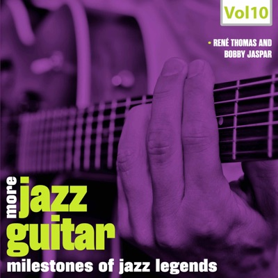 Milestones of Jazz Legends: More Jazz Guitar, Vol. 10 - Bobby Jaspar