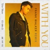With You (Frank Walker Remix) - Single