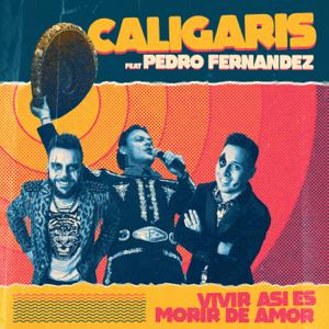 Los Caligaris - Vivir Así Es Morir de Amor feat. Pedro Fernández