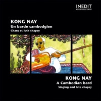 Un Barde Cambodgien - Chant et luth chapey by Kong Nay on Apple Music