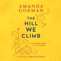 Amanda Gorman - The Hill We Climb: An Inaugural Poem for the Country (Unabridged) artwork