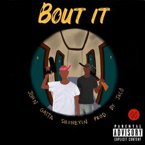 John Gatta - Bout It feat. Shoneyin