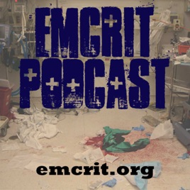 EMCrit Podcast - Critical Care and Resuscitation : EMCrit