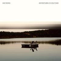 Ian Wong - Adventures In Solitude artwork