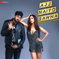 Ajj Naiyo Sawna-Sophie & Manj Musik