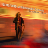 Andreas Vollenweider & Friends: 25 Years Live (1982-2007)