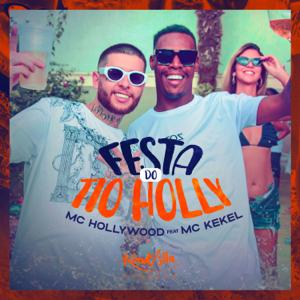 MC Hollywood - Festa do Tio Holly feat. Mc Kekel