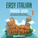 Easy Italian Phrase Book: Over 1500 Common Phrases for Everyday Use and Travel (Unabridged) - Lingo Mastery