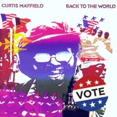 Curtis Mayfield - Right On For The Darkness