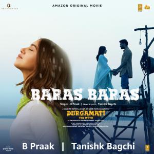 """B. Praak & Tanishk Bagchi - Baras Baras (From """"Durgamati - The Myth"""")"""