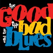 The Good, the Bad and the Blues - I Keep Holding On