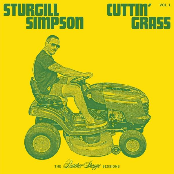 Sturgill Simpson - Cuttin' Grass - Vol. 1 (Butcher Shoppe Sessions)