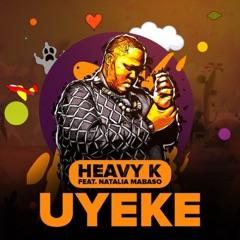 Uyeke (feat. Natalia Mabaso)