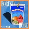 Todo Bien by Bores D, El Bobe iTunes Track 1