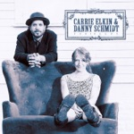 Danny Schmidt & Carrie Elkin - Company of Friends