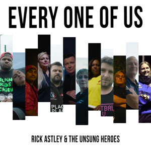 Rick Astley & The Unsung Heroes - Every One of Us