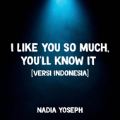 I Like You So Much, You'll Know It Remastered [Versi Indonesia] Nadia & Yoseph