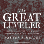 The Great Leveler: Violence and the History of Inequality from the Stone Age to the Twenty-First Century