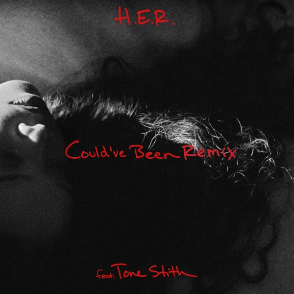 Could've Been (Remix) [feat. Tone Stith] - H.E.R. song image