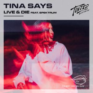 Tina Says - Live & Die feat. Spektrum