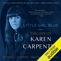 Little Girl Blue: The Life of Karen Carpenter (Unabridged)