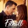 Filhall (feat. Akshay Kumar & Nupur Sanon) - Single