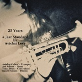 Avichai Levy - 25 Years (feat. Avishai Cohen, Avi Adrian, Yorai Oron & Israel Nahum)