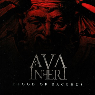 Blood of Bacchus - Ava Inferi