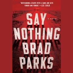 Say Nothing: A Novel (Unabridged)