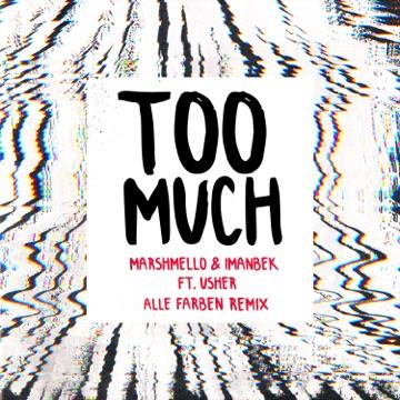 Marshmello, Imanbek & Alle Farben – Too Much (feat. Usher) [Alle Farben Remix] – Single