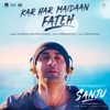 Kar Har Maidaan Fateh From Sanju Single