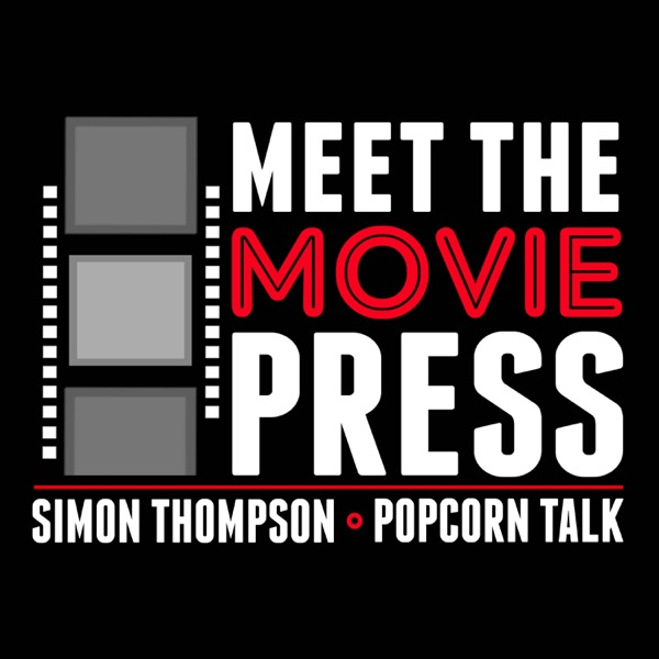 Meet The Movie Press w/ Simon Thompson & Scott Menzel