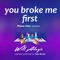 You Broke Me First - Will Adagio lyrics