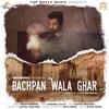 Bachpan Wala Ghar Single