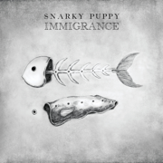 Immigrance - Snarky Puppy - Snarky Puppy