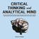 Marcus P. Dawson - Critical Thinking and Analytical Mind: The Art of Making Decisions and Solving Problems. Think Clearly, Avoid Cognitive Biases and Fallacies in Systems. Improve Listening Skills. Be a Logical Thinker (Unabridged)