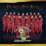 De Aquí Pa'l Real - La Original Banda El Limón de Salvador Lizárraga - La Original Banda El Limón de Salvador Lizárraga