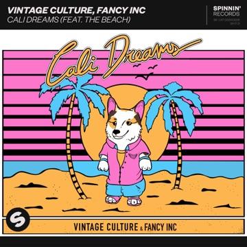 Vintage Culture & Fancy Inc – Cali Dreams (feat. The Beach) – Single