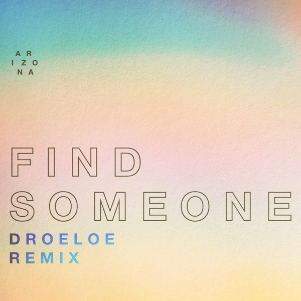 Find Someone (DROELOE Remix) - Single