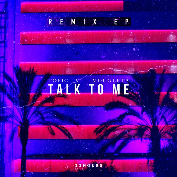 Talk To Me (Remix EP) [feat. Mougleta]